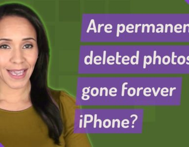 Are permanently deleted photos gone forever?