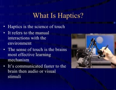 What are the example of haptics?